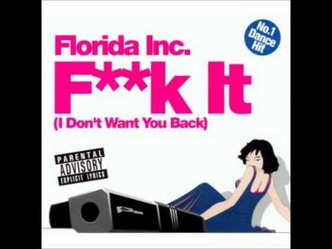 Florida Inc - Fuck It (I Don't Want You Back) (Ocean Drive Mix)