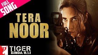Tera Noor Full Song | Tiger Zinda Hai |Katrina Kaif, Salman Khan| Jyoti Nooran | Vishal and Shekhar