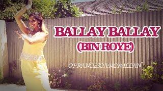Ballay Ballay   Bin Roye - The Drama   Bollywood/Lollywood Dance   Mahira Khan