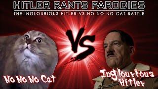 Inglourious Hitler Vs No No No Cat