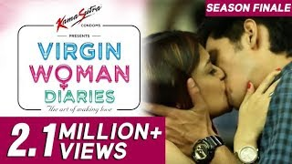 Virgin Woman Diaries | Season FINALE | Web Series | Kabir Sadanand | FrogsLehren | HD