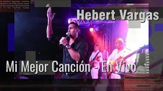 Hebert Vargas - Mi Mejor Canción