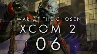 XCOM 2 War of the Chosen #06 NEW SUPPLY GRAB - XCOM 2 WOTC Gameplay / Let