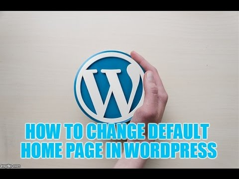 how to change default home page in wordpress