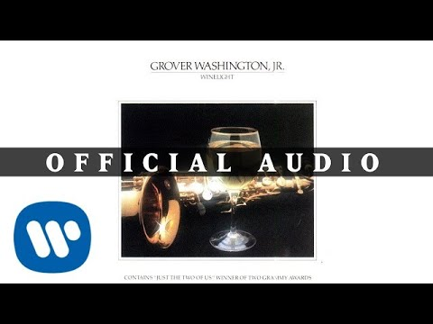 Download Grover Washington Jr. - Just the Two of Us (feat. Bill Withers) (Official Audio)