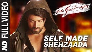 Self Made Shehzaada Full Video Song || Santhu Straight Forward Songs || Yash, Radhika