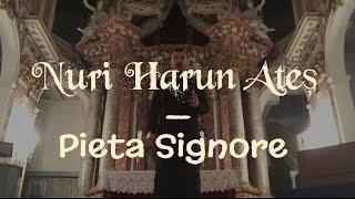 Pieta Signore - Nuri Harun Ateş