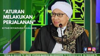 Do'a Dalam Perjalanan |  Buya Yahya | Riyadush Sholihin | 04 Ramadhan 1439 H / 20 Mei 2018