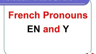 French Lesson 160 - Adverbial pronouns EN and Y - Pronoms adverbiaux EN et Y