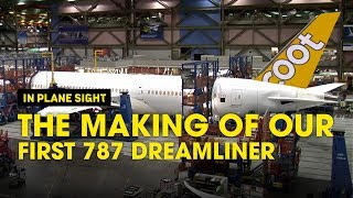 The Making Of Our 1st Boeing 787 Dreamliner - Scoot