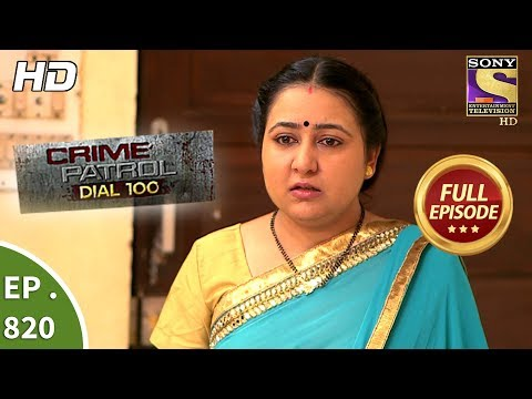 Xxx Mp4 Crime Patrol Dial 100 Ep 820 Full Episode 13th July 2018 3gp Sex