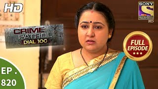 Crime Patrol Dial 100 - Ep 820 - Full Episode - 13th July, 2018
