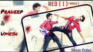 Red I magic || Power Popping || Umesh D-Dubstron & Pradeep (Hulk) 2016
