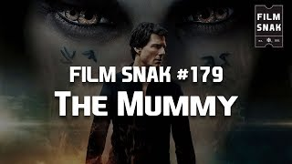 Film Snak #179: The Mummy