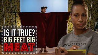 Big Feet Equals Big Meat? - Is It True