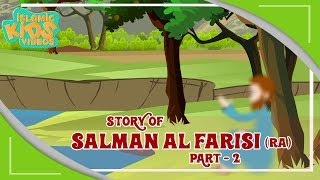 Sahaba Stories - Companions Of The Prophet | Salman Al Farisi (RA) |Part 2 |  Islamic Kids Stories