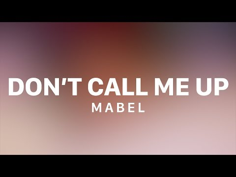 Mabel Don t Call Me Up Lyric Video