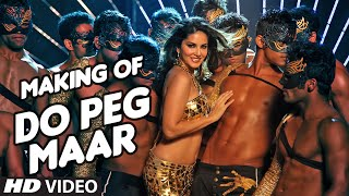 DO PEG MAAR Making Video | One Night Stand | Sunny Leone | Neha Kakkar Tony Kakkar | T-Series