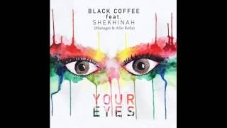 Black Coffee Feat. Shekhinah-Your Eyes (Manager & Afro Refix)