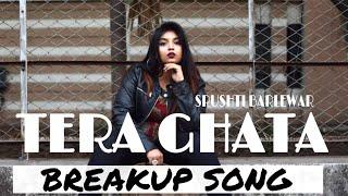 Tera Ghata (Breakup Song/Valentine