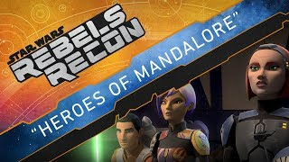 Rebels Recon #4.1: Inside Heroes of Mandalore, Parts 1 and 2 | Star Wars Rebels