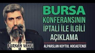 Bursa Konferansının Engellenmesi İle İlgili Açıklama | Alparslan KUYTUL Hocaefendi