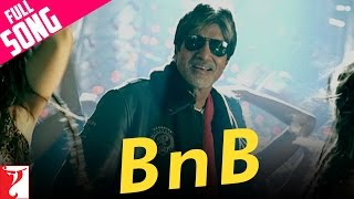 B n B - Full Song | Bunty Aur Babli | Abhishek Bachchan|  Rani Mukerji | Amitabh Bachchan