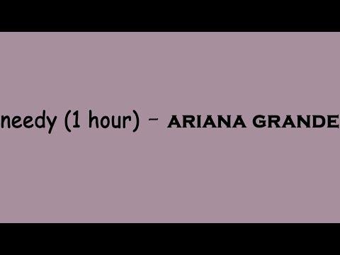 Ariana Grande Needy 1 Hour