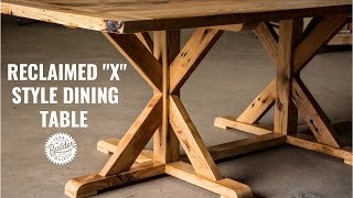 Reclaimed X Style Dining Table | How To Build