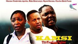 Kamsi The Freedom Fighter  Season 1$2  - 2015 Latest Nigerian Nollywood Movie