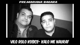 Vilo Kosice & Rolo - Kalo Me Nauraf 2017 new