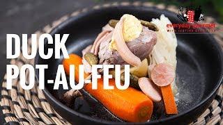 Duck Pot Au Feu | Everyday Gourmet S8 E34