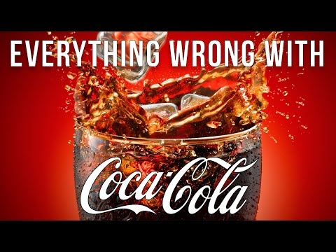 Everything Wrong With Coca Cola