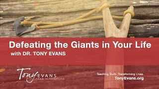 Defeating the Giants in Your Life | Tony Evans (Sermon)