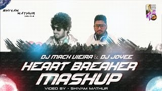 images Heart Breaker Mashup DJ Mack Vieira DJ Joyee Shivam Mathur Visuals