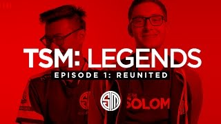 TSM: LEGENDS - Season 3 Episode 1 - Reunited