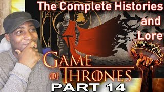 Game Of Thrones The Complete Histories and Lore: PART 14 REACTION!