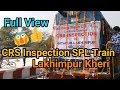 CRS Inspection in Lakhimpur Kheri|CRS spl train leave|