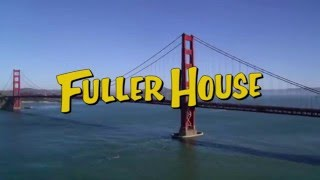 Fuller House Theme Song - Everywhere You Look (Opening Credits)