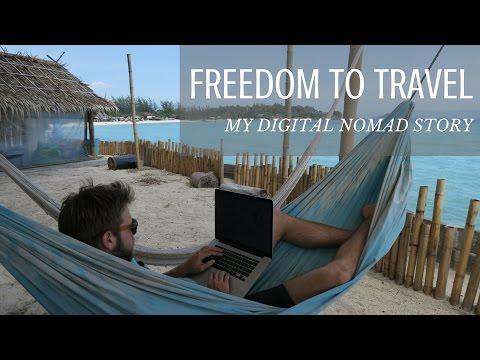 FREEDOM TO TRAVEL MY DIGITAL NOMAD STORY 2016