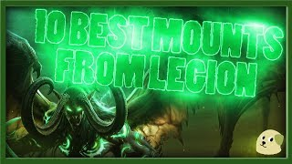 The Top 10 Best Mounts from World of Warcraft Legion and How to Get Them!