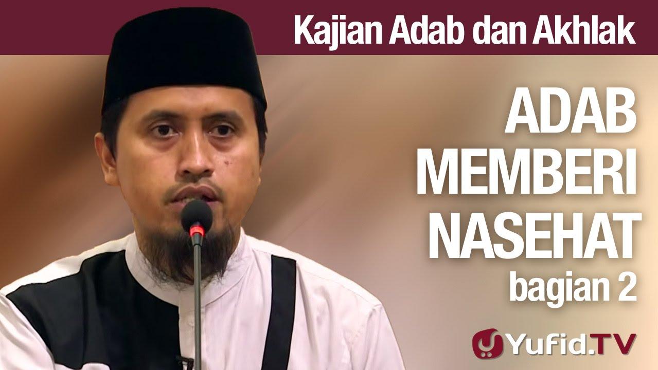 Kajian Akhlak #26: Hukum dan Adab Memberi Nasehat Bagian 2 - Ustadz Abdullah Zaen, MA