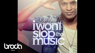 Djodje - I Won't Stop The Music (Audio)