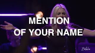 Mention of Your Name + Spontaneous | Jenn Johnson, Josh Baldwin, Brittany Mondesier | Bethel Church