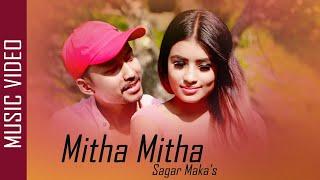 Mitha Mitha | New Nepali Modern Pop Song 2017/2074 | Sagar Maka & Biju Limbu
