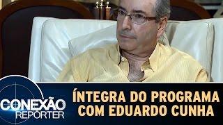 Conexão Repórter (11/09/16) - Íntegra do programa com Eduardo Cunha