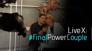 LIVE X: #FINAL POWER COUPLE