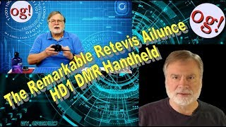 The Remarkable Retevis Ailunce HD1 DMR Handheld (#131)