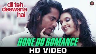 Hone Do Romance - Dil Toh Deewana Hai | Anand Raj Anand | Haider Khan, Sada & Gaurav Ghai