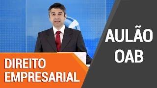 Aulão de REVISÃO EXAME OAB 2016 - Direito Empresarial